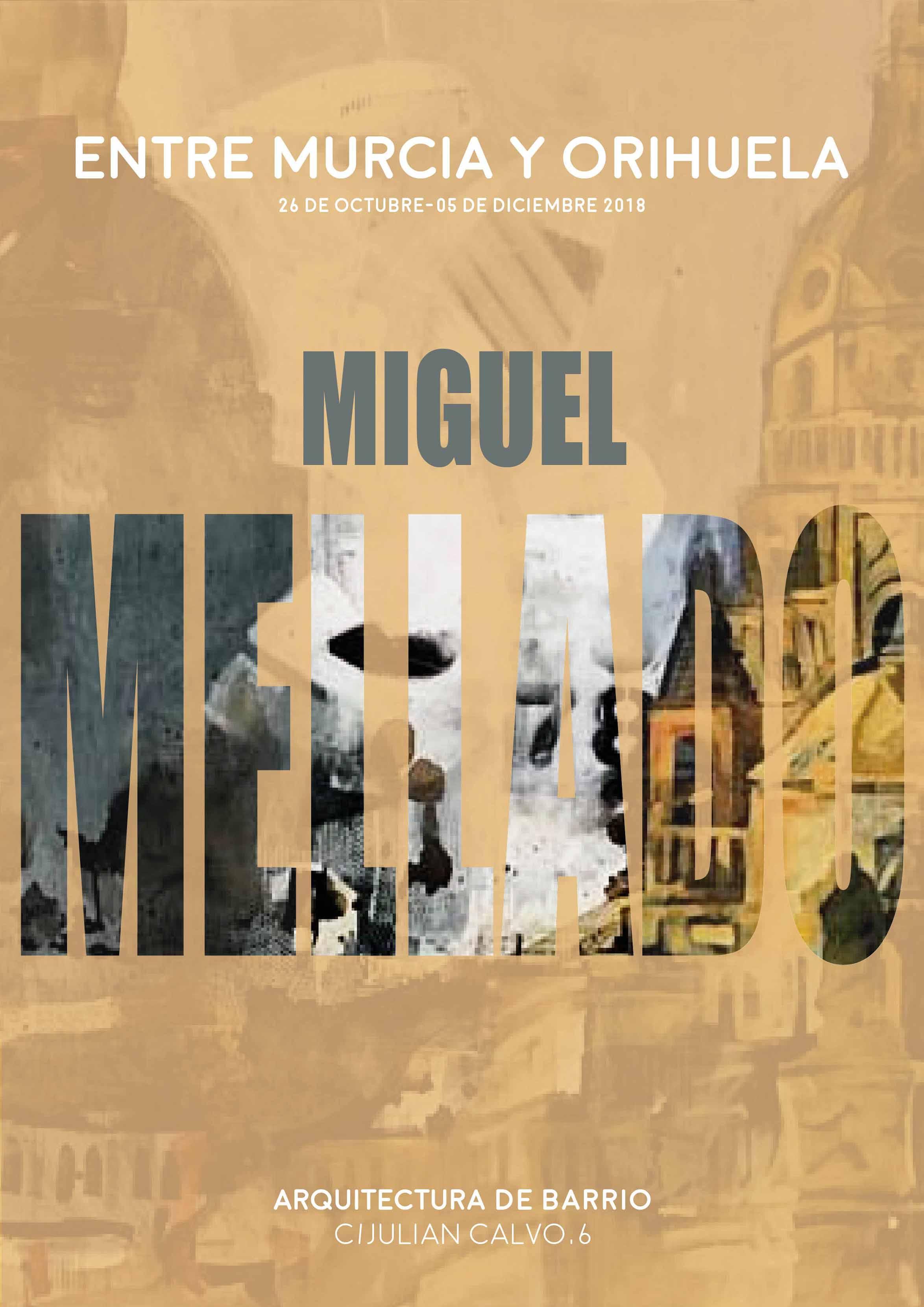 Exposiciones en Murcia. Entre Murcia y Orihuela. Miguel Mellado