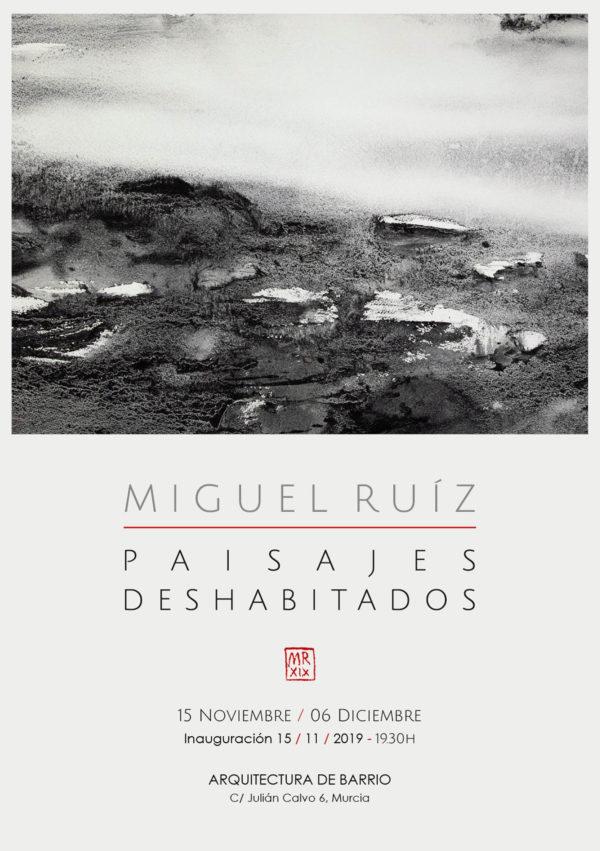 «Paisajes Deshabitados». Miguel Ruíz
