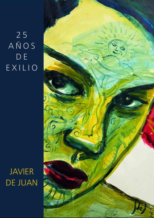 25 Años de Exilio. Javier de Juan